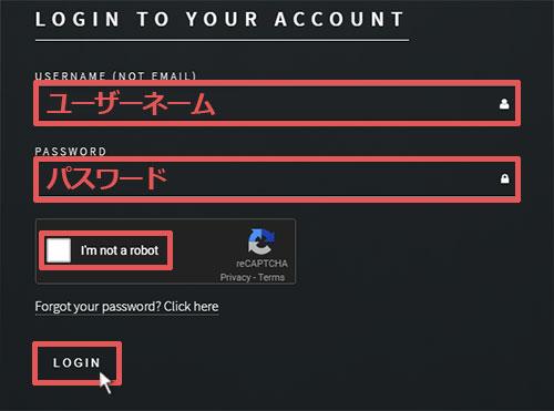 「ユーザーネーム」「パスワード」を入力して、「I'm not a robot」にチェックを入れてから、「LOGIN」をクリック